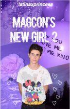 Magcon's New Girl 2♡ (major editing) by latinaxprincess