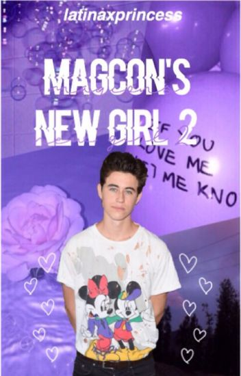 Magcon's New Girl 2 ♡ (major editing)
