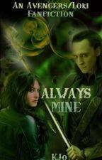 Always Mine (An Avengers/Loki Fanfiction) by Fireleaves