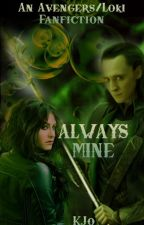 Always Mine (An Avengers/Loki Fanfiction) by Fireleaves