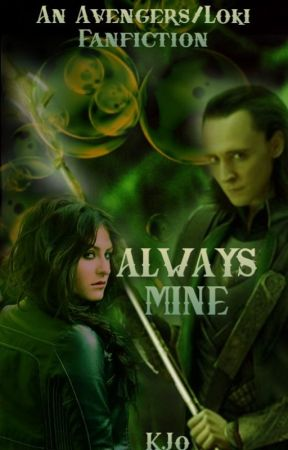 Always Mine (An Avengers/Loki Fanfiction) - Chapter 4: What