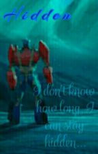 Hidden (A Transformer Prime Story) by gold_ice_coffee