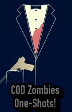 COD Zombies One-Shots! Zombie Hero x Reader by Dressiestsphinx
