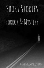 Short Stories: Horror/Mystery by Alyssa_Kita_Cats