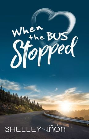 When the Bus Stopped by shelleyinon