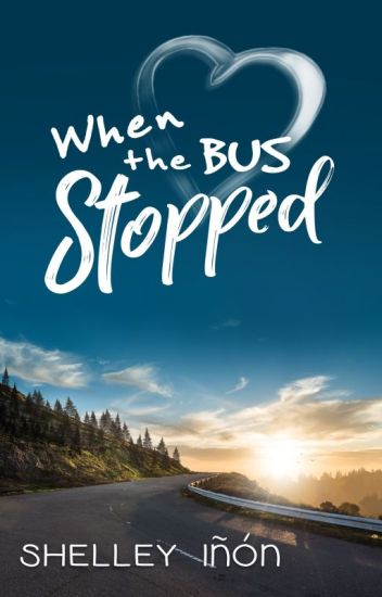When the Bus Stopped