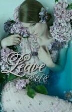 LEAVE by softsince-