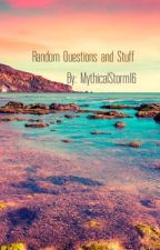 QUESTION TIME/ RANDOM TIME by MythicalStorm16