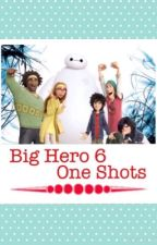 Big Hero 6 One Shots (X Reader) by AHappilyEverAfter