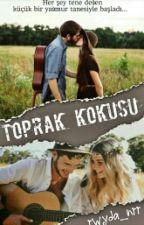 Toprak Kokusu #wattys2016 by rwyda_nrr
