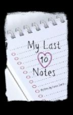 My Last 10 Notes by kittykatgurl98