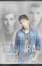 Maneira Errada (Romance Gay) by diegocampos8519