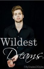 Wildest Dreams - Lashton | COMPLETED by FiftyShadesOfStyles