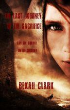 The Last Journey of the Sacrifice by BekahClarkBooks