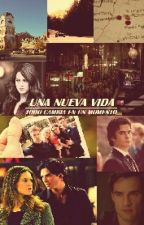 Una Nueva Vida  (The Vampire Daires, The Originals) #Wattys2016 by aurala