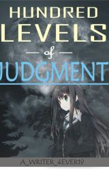 100 LEVELS OF JUDGMENT by A_WRITER_4EVER19