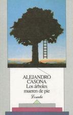 Los Árboles mueren de pie by LeonardoBrenesMuoz