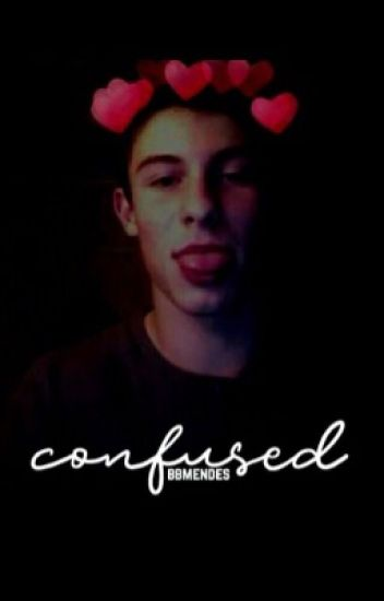 confused // shawnmendes [#WATTYS2017]