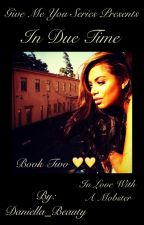 In Due Time   Short Book 2 by Daniella_Beauty