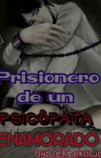 Prisionero de un psicópata enamorado (Riren) //Editando//