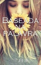 Baseada na Palavra by Thalita_Keth