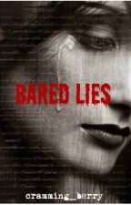 Bared Lies by cramming_berry
