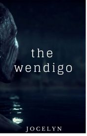 The Wendigo by Chiharu_Okabe