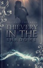 Thievery In The Shadows (Wattys 2016) by XinTan4