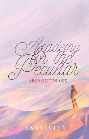 Academy for the Peculiar (Absconditum #1) by ynativity