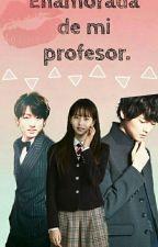   Enamorada de mi profesor   by SMathews5