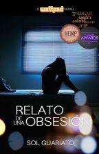 Relato de una Obsesión. by SolGuariato