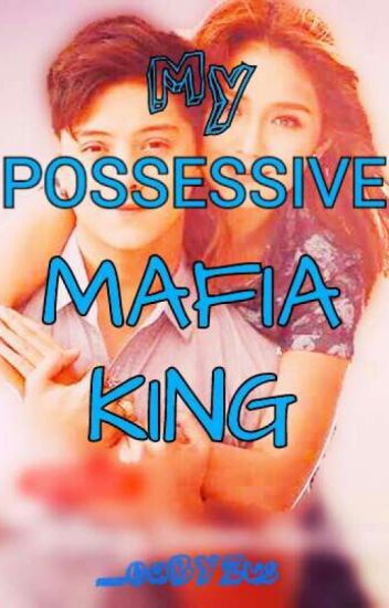 My Possessive Mafia King