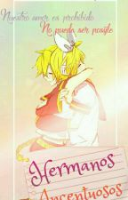 Hermanos Incentuosos (RinxLen) [Terminada]#CLDW by Rinkitaki-chan