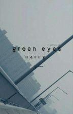 Green Eyes. (Narry) by desorientee