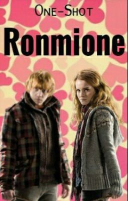 One shot ronmione ronmione wattpad for Fuera de wattpad