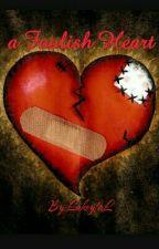 a Foolish Heart by LakeytaL