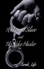 A Human Slave and His Neko Master (manxman) by Scrub_Life