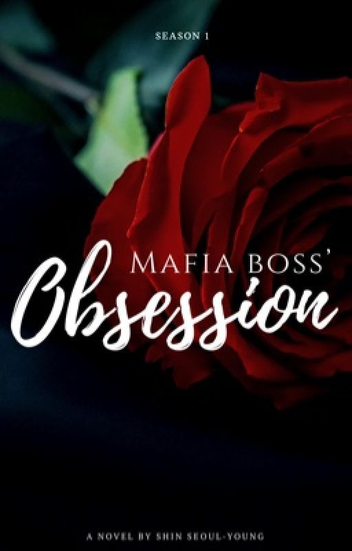 The Mafia Series:Mafia Boss' Obsession by Kriscasso_004