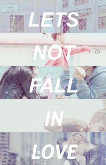 ♥ LET'S NOT FALL IN LOVE ♥ (g dragon)
