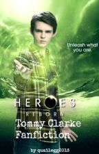 Heroes Reborn: Tommy Clarke Fanfiction by quailegg2013
