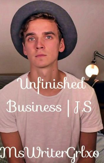 Unfinished Business | J.S