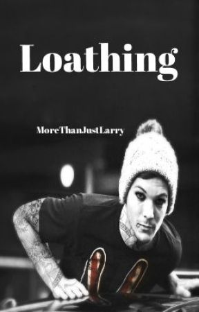 Loathing by MoreThanJustLarry