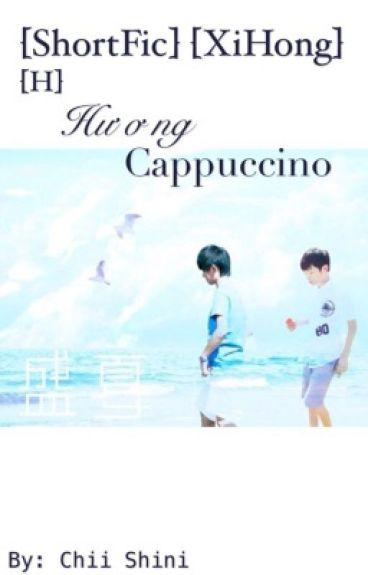 [ShortFic] [H] [XiHong] Hương Cappuccino