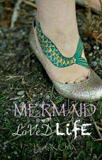 Mermaid Lovèd Life by GKChia