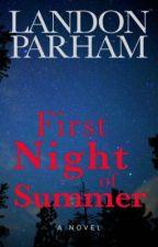 First Night of Summer by LandonParham