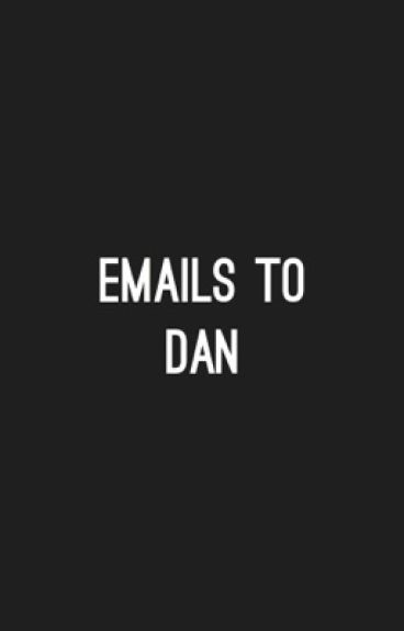 Emails To Dan