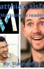 Matthias's sister (Markiplier x reader) by Starqween28