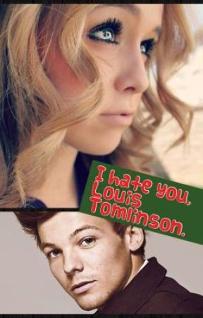 I Hate You, Louis Tomlinson. by lovebitelukey