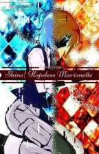 Shine! Hopeless Marionette || AnKyou Fic (To be re-written soon) by mawyiieelzz