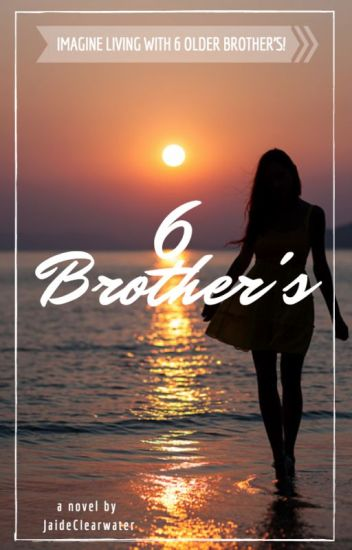 6 Brother's! [ON HOLD]